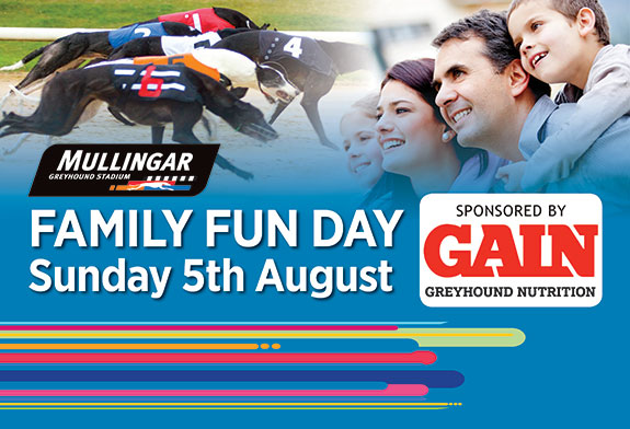 For something fun for all the family join us on Sunday 15th July in Mullingar Greyhound Stadium for our Sunday Fun Day sponsored by GAIN Greyhound Nutrition